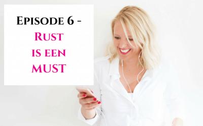 Episode 6 – Rust is een MUST
